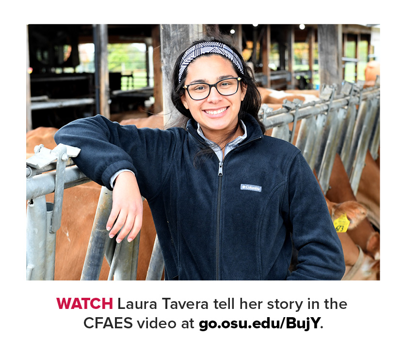watch Laura Tavera tell her story in the CFAES video at go.osu.edu/BujY.